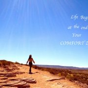 'Life Begins at the end of Your Comfort Zone'